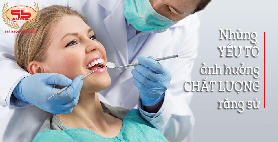 Những yếu tố ảnh hường chất lượng răng sứ