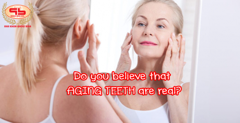Do you believe that in our bodies, aging teeth are as well as skin and other parts?