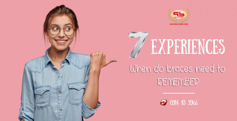 7 memorable experience braces