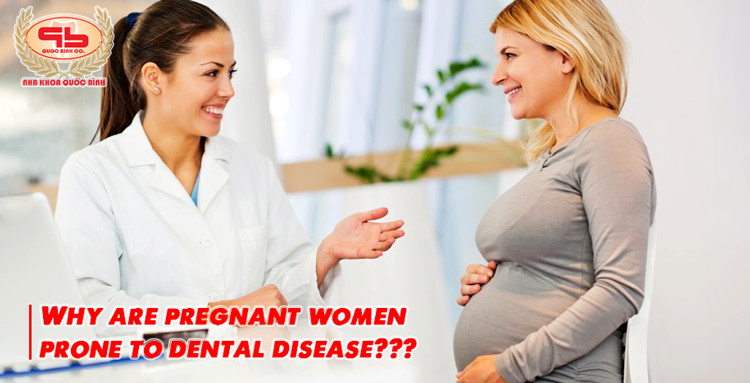 Why are pregnant women prone to dental disease?
